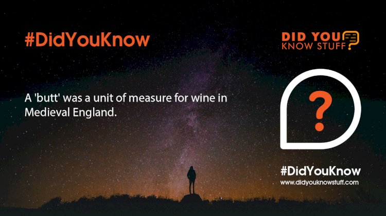 A 'butt' was a unit of measure for wine in Medieval England.
